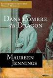 Maureen Jennings - Dans l'ombre du Dragon.