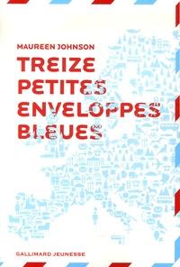 Maureen Johnson - 13 Petites enveloppes bleues.