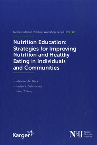 Maureen M. Black et Helen K. Delichatsios - Nutrition Education: Strategies for Improving Nutrition and Healthy Eating in Individuals and Communities.