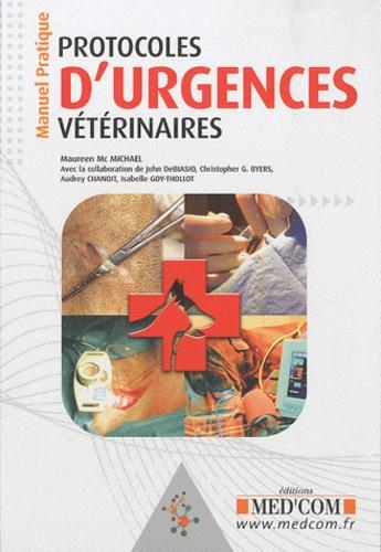 Maureen Mcmichael et John DeBiasio - Protocoles d'urgences vétérinaires - Manuel Pratique.
