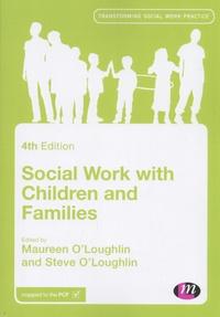 Maureen O'Loughlin et Steve O'Loughlin - Social Work with Children and Families.