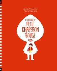 Maurèen Poignonec et Nadine Brun-Cosme - A la recherche du Petit Chaperon rouge.