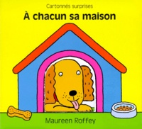 Maureen Roffey - À chacun sa maison.