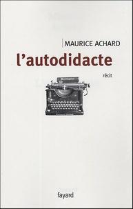Maurice Achard - L'autodidacte.