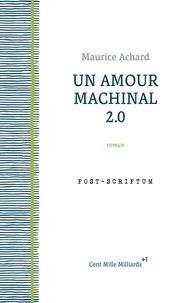 Télécharger le livre google book Un amour machinal 2.0 9782850710483