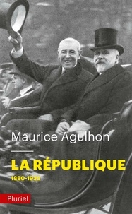 Maurice Agulhon - La République - Tome 1, L'élan fondateur et la grande blessure (1880-1932).