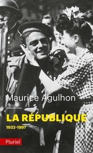 Maurice Agulhon - La République - Tome 2, Nouveaux drames et nouveaux espoirs (1932 à nos jours).