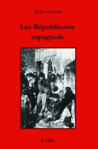 Maurice Agulhon - Les Républicains espagnols.