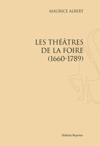 Maurice Albert - Les théâtres de la foire, 1660-1789 - Réimpression de l'édition de Paris, 1900.