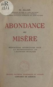 Maurice Allais - Abondance ou misère - Propositions hétérodoxes pour le redressement de l'économie française.