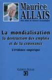 Maurice Allais - La mondialisation, la destruction des emplois et de la croissance - L'évidence empirique.