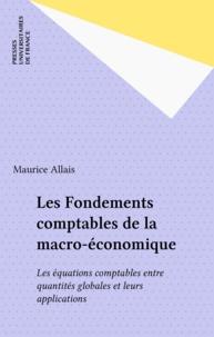 Maurice Allais - Les fondements comptables de la macro-économique - Les équations comptables entre quantités globales et leurs applications.