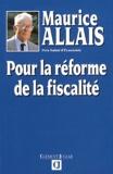 Maurice Allais - Pour la réforme de la fiscalité.