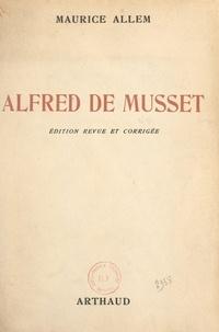 Maurice Allem - Alfred de Musset.