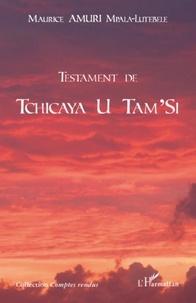Maurice Amuri Mpala-Lutebele - Testament de Tchicaya U Tam'Si.