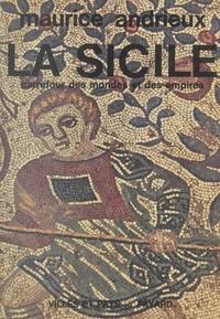 Maurice Andrieux - La Sicile, carrefour des mondes et des empires.
