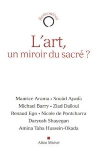 Maurice Arama et Souâd Ayada - L'art, un miroir du sacré ?.