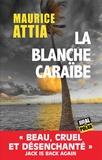 Maurice Attia - La blanche Caraïbe.
