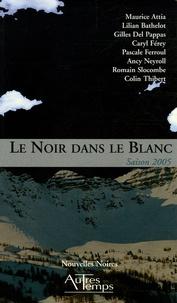 Maurice Attia et Lilian Bathelot - Le Noir dans le Blanc - Saison 2005.