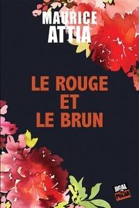 Maurice Attia - Le rouge et le brun.