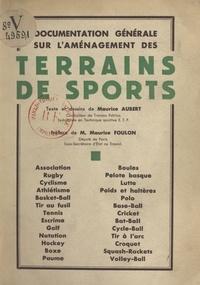Maurice Aubert et Maurice Foulon - Documentation générale sur l'aménagement des terrains de sports.