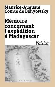 Maurice-Auguste Comte de Benyowsky - Mémoire concernant l'expédition à Madagascar.
