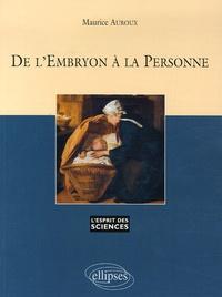 Maurice Auroux - De l'Embryon à la Personne.