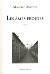 Maurice Auroux - Les âmes froides.