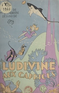 Maurice B. Endrèbe et  Ferraz - Ludivine aux caprices.