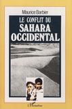 Maurice Barbier - Le conflit du Sahara occidental.
