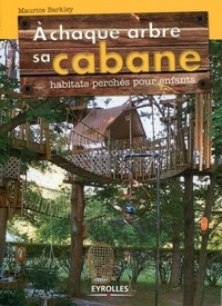 A chaque arbre sa cabane - Habitats perchés pour enfants.pdf