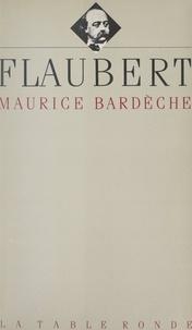 Maurice Bardèche - Flaubert.