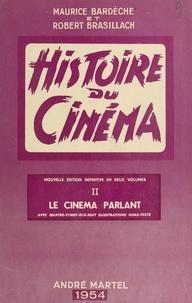 Maurice Bardèche et Robert Brasillach - Histoire du cinéma (2). Le cinéma parlant - Avec 98 illustrations hors-texte.