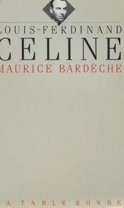 Maurice Bardèche - Louis-Ferdinand Céline.