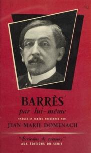 Maurice Barrès et Jean-Marie Domenach - Barrès par lui-même.