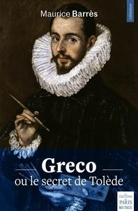 Maurice Barrès - Greco ou le secret de Tolède.