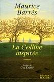 Maurice Barrès - La Colline inspirée.