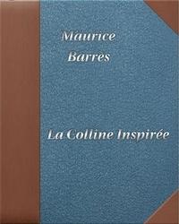 Maurice Barrès - La colline inspirée - DIGILIBRUM.
