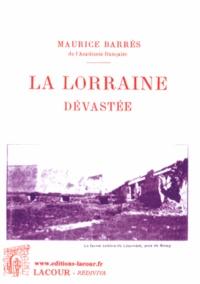 Maurice Barrès - La Lorraine dévastée.