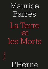 Maurice Barrès - La terre et des morts - Suivi de La Querelle des nationalistes et des cosmopolites.