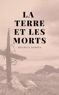 Maurice Barrès - La Terre et les Mort - Sur quelles réalités fonder la conscience française.