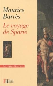 Maurice Barrès - Le voyage de Sparte.
