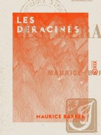 Maurice Barrès - Les Déracinés - Le roman de l'énergie nationale.