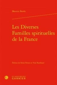 Maurice Barrès et Denis Pernot - Les diverses familles spirituelles de la France.