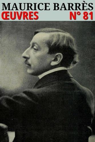 Maurice Barrès - Oeuvres. Classcompilé n° 81