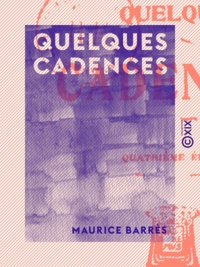Maurice Barrès - Quelques cadences.