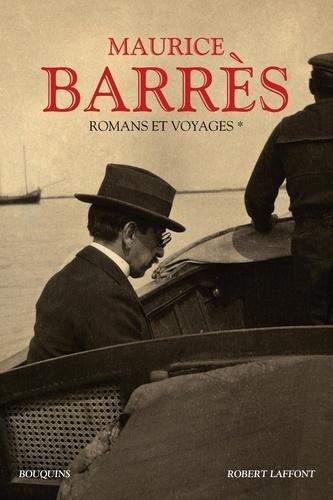 Maurice Barrès - Romans et voyages - Tome 1.
