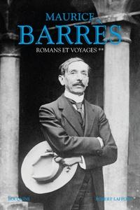 Maurice Barrès - Romans et voyages - Tome 2.