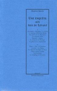 Maurice Barrès - Une enquête aux pays du Levant.