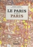 Maurice Barrois et Bernard Jourdes - Le Paris sous Paris.